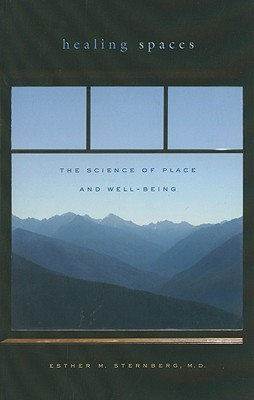 Healing Spaces By Sternberg, Esther M.